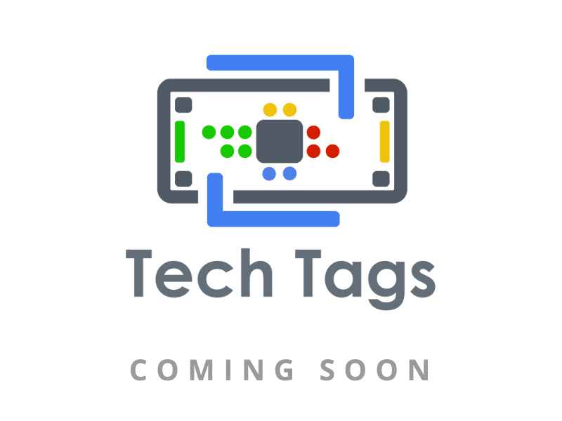 Tech Tags Coming Soon